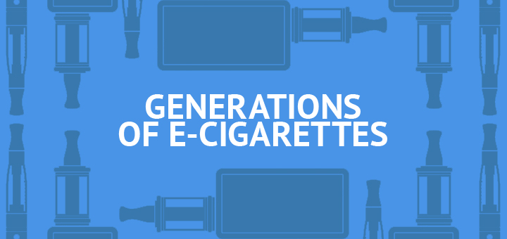 Generations of Electronic Cigarettes