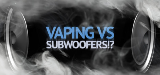 Vaping and Subwoofers