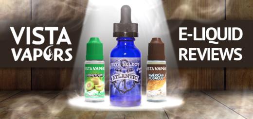 Vista Vapors E-Liquid Reviews